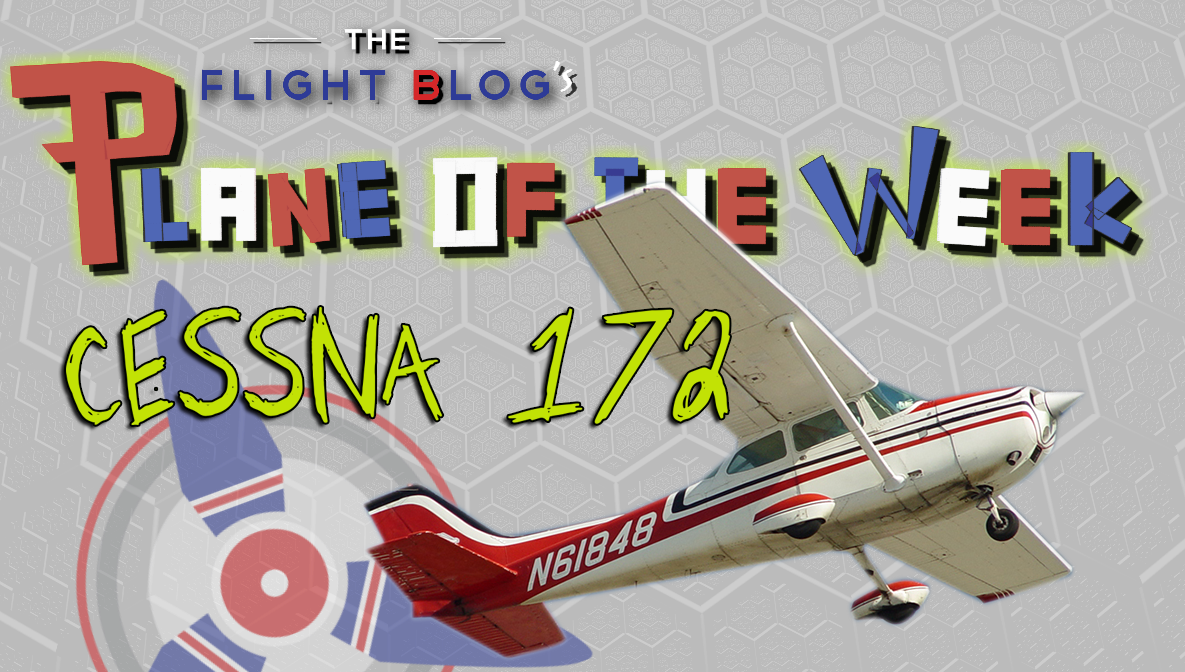 Cessna 172, Cessna Skyhawk, most popular plane, plane of the week, the flight blog, single engine aircraft, fixed wing aircraft