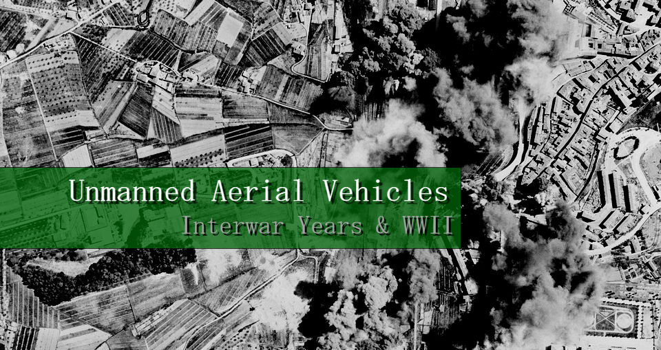 UAVs, unmanned aerial vehicles, war, wwII, ww2