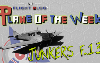 junkers f.13, plane of the week, the flight blog