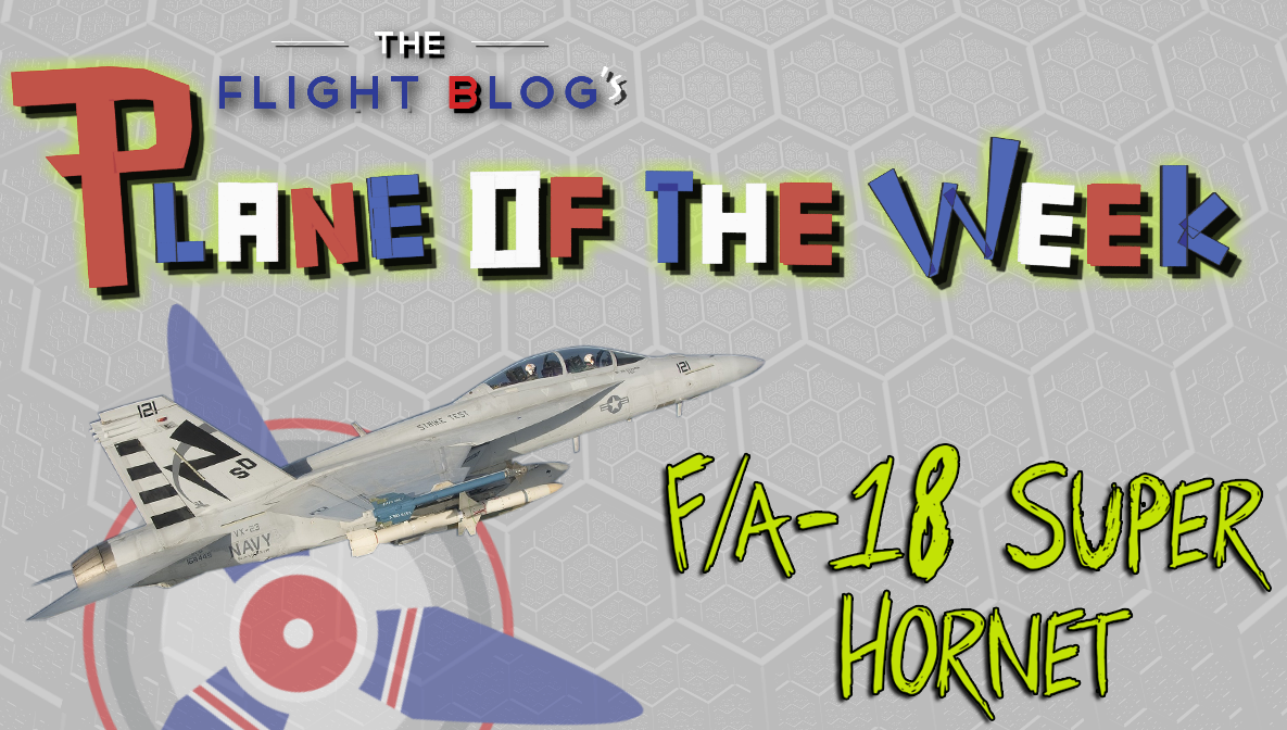 F/A-18 Super Hornet, super hornet, plane of the week, boeing